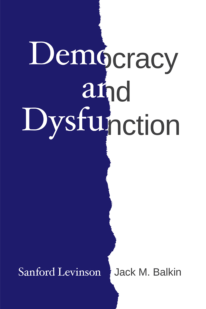 Book cover of Democracy and Dysfunction by Sanford Levinson and Jack M. Balkin