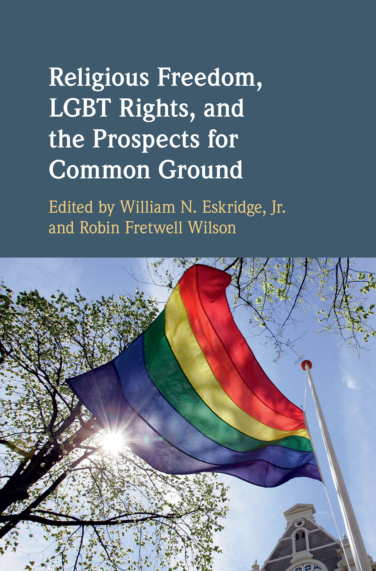 Religious Freedom, LGBT Rights, and Prospects for Common Ground
