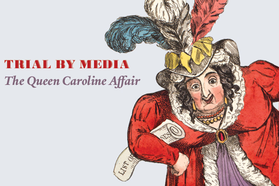 Law Library Exhibit Opens on the Queen Caroline Affair